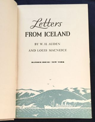 LETTERS FROM ICELAND; By W. H. Auden and Louis MacNeice. W. H. Auden, Louis MacNeice