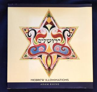 HEBREW ILLUMINATIONS; Rhine, Adam with Louise Temple. Adam Rhine, Louise Temple