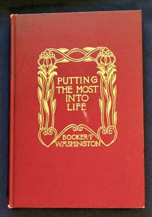 """PUTTNG THE MOST INTO LIFE; By Booker T. Washington / Author of """"Up From Slavery"""""""