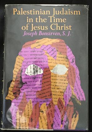 PALESTINIAN JUDAISM IN THE TIME OF JESUS CHRIST; Translated from the French by William Wolf....