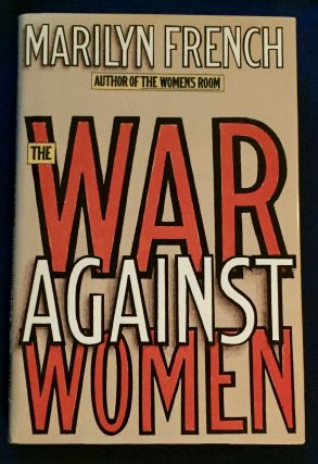 THE WAR AGAINST WOMEN. Marilyn French