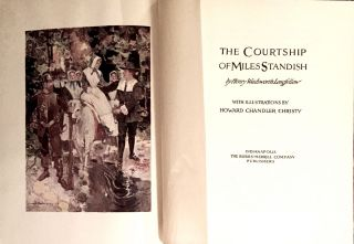 THE COURTSHIP OF MILES STANDISH; by Henry Wadsworth Longfellow / With Illustrations by Howard Chandler Christy