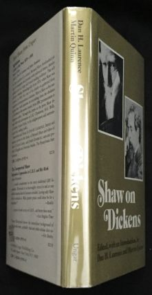 SHAW ON DICKENS; Edited with an Introduction by Dan H. Laurence and Martin Quinn. Charles...
