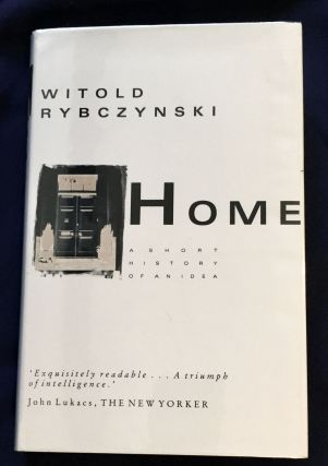 HOME; A Short History of an Idea. Witold Rybczynski