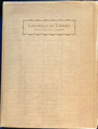 LAZARILLO OF TORMES; His Life / Fortunes / Misadventures / Translated by Mariano J. Lorente....
