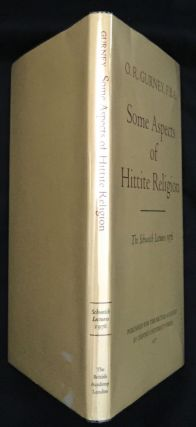 SOME ASPECTS OF HITTITE RELIGION; The Schweich Lectures 1976. O. R. Gurney, F. B. A