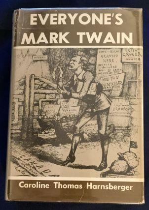 EVERYONE'S MARK TWAIN; Compiled by Caroline Thomas Harnsberger. Caroline Thomas Harnsberger