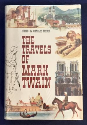 THE TRAVELS OF MARK TWAIN; Edited with an Introduction and Notes by Charles Neider. Charles Neider