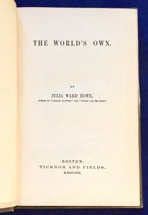 THE WORLD'S OWN. Julia Ward Howe