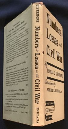 NUMBERS & LOSSES IN THE CIVIL WAR; in America: 1861-65 / By Thomas L. Livermore / Introduction by Edward E. Barthell, Jr.