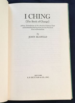 I CHING; (The Book of Change) / A New Translation of the Ancient Chinese Text with Detailed Instructions for Its Practical Use in Divination