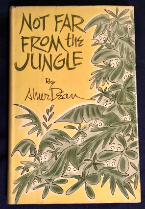NOT FAR FROM THE JUNGLE; By Abner Dean. Abner Dean