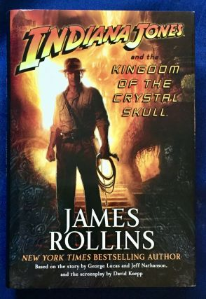 INDIANA JONES AND THE KINGDOM OF THE CRYSTAL SKULL; Based on the story by George Lucas and Jeff...