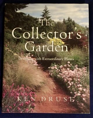 THE COLLECTOR'S GARDEN; Designing with Extraordinary Plants / Edited by Margaret Roach Design by...