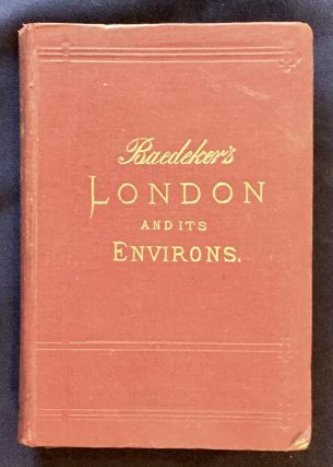 LONDON; And Its Environs. / Handbook for Travelers / By Karl Baedeker / With 3 Maps and 15 Plans,