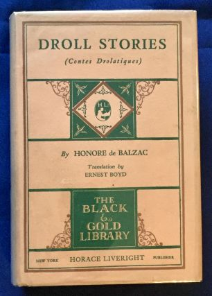 DROLL STORIES; (Contes Drolatiques) / By Honore de Balzac / Edited by Ernest Boyd / Two Volumes...