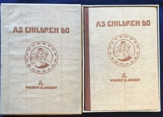 AS CHILDREN DO; Poems of Childhood / By Wilbur D. Nesbit / Decorations by Ellery Friend. Wilbur...
