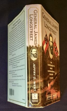 GENERAL LONGSTREET; The Confederacy's Most Controversial Soldier -- A Biography