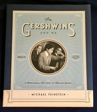 THE GERSHWINS; And Me / A Personal History in Twelve Songs / Michael Feinstein and Ian Jackman....