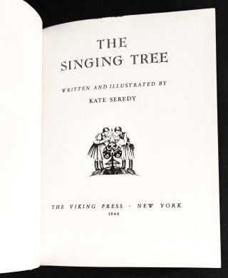THE SINGING TREE; Written and Illustrated by Kate Seredy. Kate Seredy