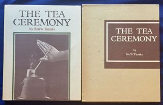 THE TEA CEREMONY; Foreword by Edwin O. Reischauer / Preface by Yasushi Inoue / Photography by Takeshi Nishikawa
