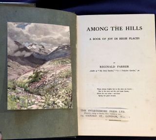 AMONG THE HILLS; A Book of Joy in High Places / By Reginald Farrer. Reginald Farrer