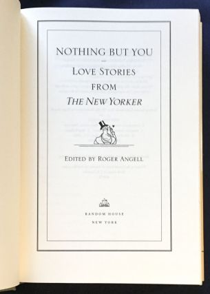 NOTHING BUT YOU; Love Stories from The New Yorker / Edited by Roger Angell