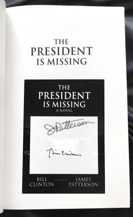 THE PRESIDENT IS MISSING. Bil Clinton, James Patterson