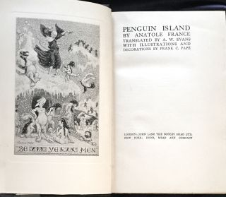 PENGUIN ISLAND; By Anatole France / Translated by A. W. Evans / With Illustrations and...