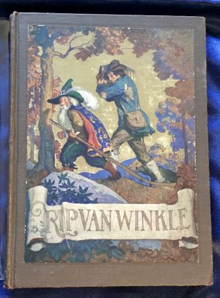 RIP VAN WINKLE; by Washington Irving / Pictures & Decorations by N. C. Wyeth. Washington Irving