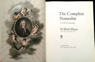 THE COMPLEAT NATURALIST; A Life of Linnaeus / Wilfrid Blunt with the assistance of William T. Stearn