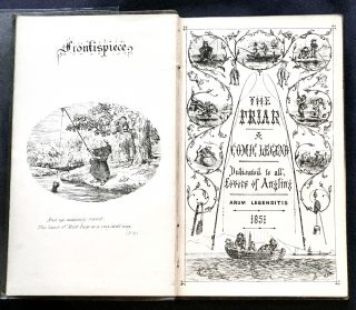 THE ANGLICAN FRIAR; And / The Fish Which He Took / By Hook and by Crook / A Comic Legend / By A. Novice, A.F. & F. / Dedicated to All Lovers of Angling / [Arum Legenditis]