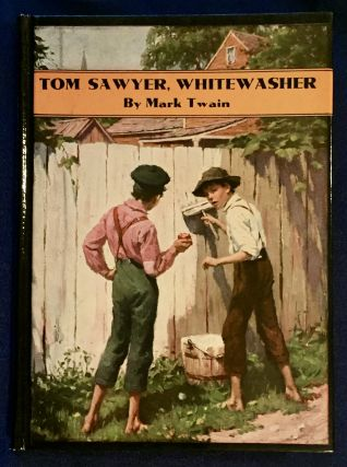 TOM SAWYER WHITEWASHER; By Mark Twain / With anIntroduction by Alfred Bigelow Paine / With...