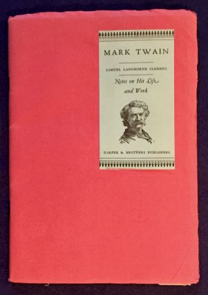 SAMUEL LANGHORNE CLEMENS; Notes On His Life and Works / Containing a Biographical Sketch By Albert Bigelow Paine / Tributes by Famous Authors / A List of Titles, Editions, etc.