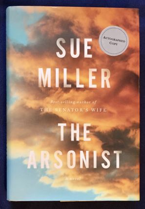 THE ARSONIST. Sue Miller