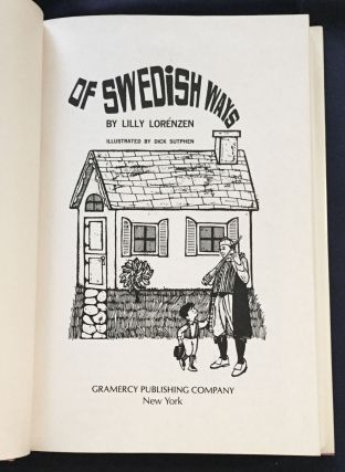 OF SWEDISH WAYS; By Lilly Lorénzen / Illustrated by Dick Sutphen