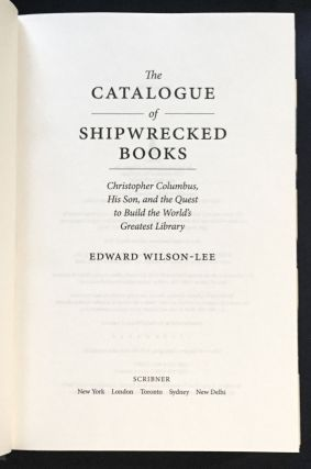 THE CATALOGUE OF SHIPWRECKED BOOKS; Christopher Columbus, His Son, and the Quest to Build the World's Biggest Library