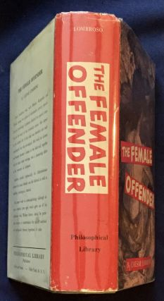 THE FEMALE OFFENDER; By Prof. Caesar Lombroso and William Ferrero
