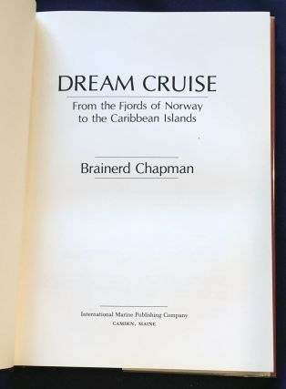 DREAM CRUISE ; From the Fjords of Norway to the Caribbean Islands