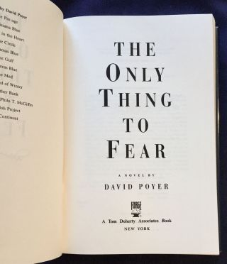 THE ONLY THING TO FEAR; David Poyer