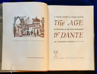 THE AGE OF DANTE; A Concise History of Italian Culture In the Years of the Early Renaissance / By Donenico Vittorini