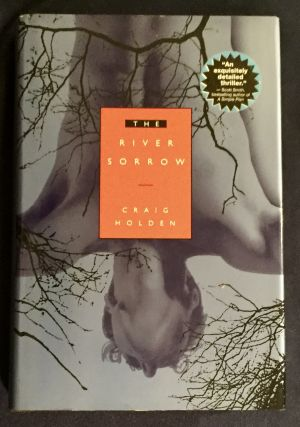 THE RIVER SORROW. Craig Holden