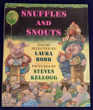 SNUFFLES AND SNOUTS; Poems selected by Laura Robb / Pictures by Steven Kellogg. Laura Robb
