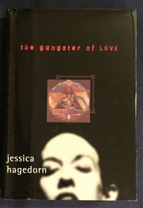 THE GANGSTER OF LOVE. Jessica Tarahata Hagedorn