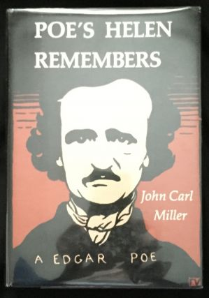 POE'S HELEN REMEMBERS; Edited by John Carl Miller. John Carl Miller