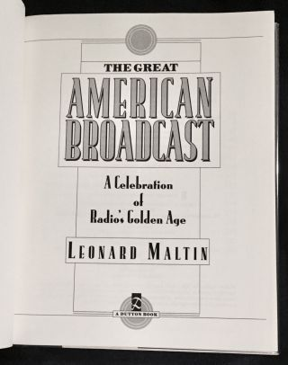 THE GREAT AMERICAN BROADCAST; A Celebration of Radio's Golden Age
