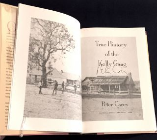 THE HISTORY OF THE KELLY GANG; A Novel by Peter Carey