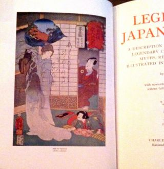 LEGEND IN JAPANESE ART; A Description of Historical Episodes, Legendary Characters, Folklore, Myths, Religious Symbolism; Illustrated in the Arts of Japan.