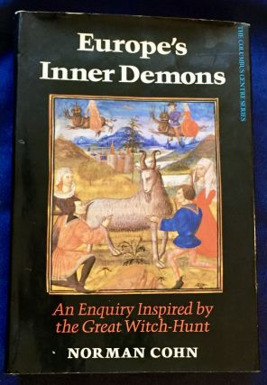 EUROPE'S INNER DEMONS; An Enquiry Inspired by the Great Witch-Hunt. Norman Cohn