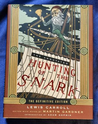 THE ANNOTATED HUNTING OF THE SNARK; The Definitive Edition / The Full Text of Lewis Carrolls...